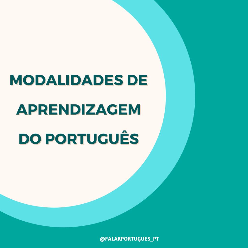 modalidades de aprendizagem do português