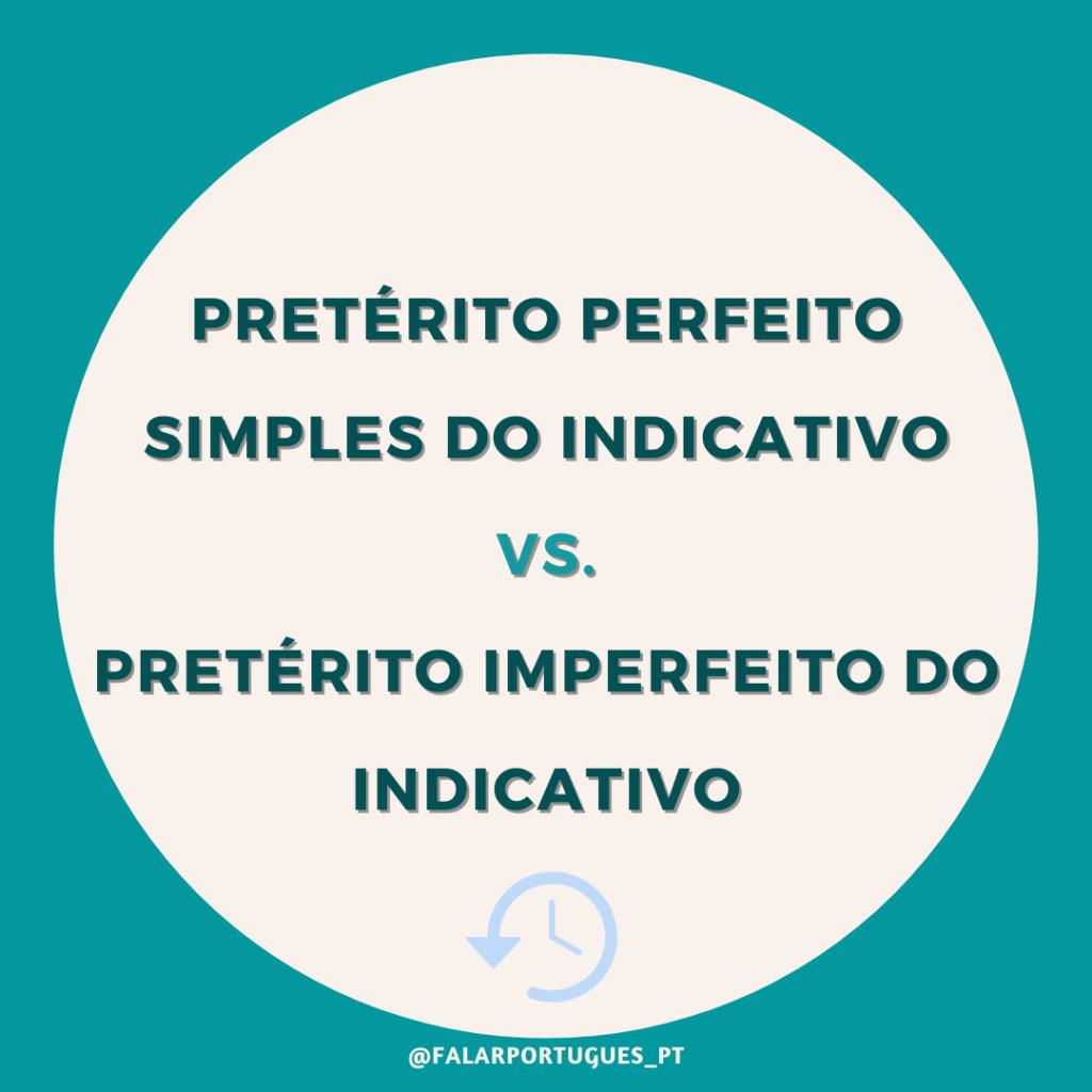 pretérito perfeito simples do indicativo e pretérito imperfeito do indicativo
